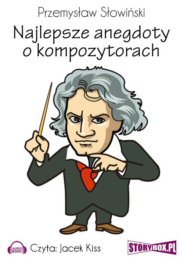 Najlepsze anegdoty o kompozytorach - Audiobook (Książka audio MP3) do pobrania w całości w archiwum ZIP