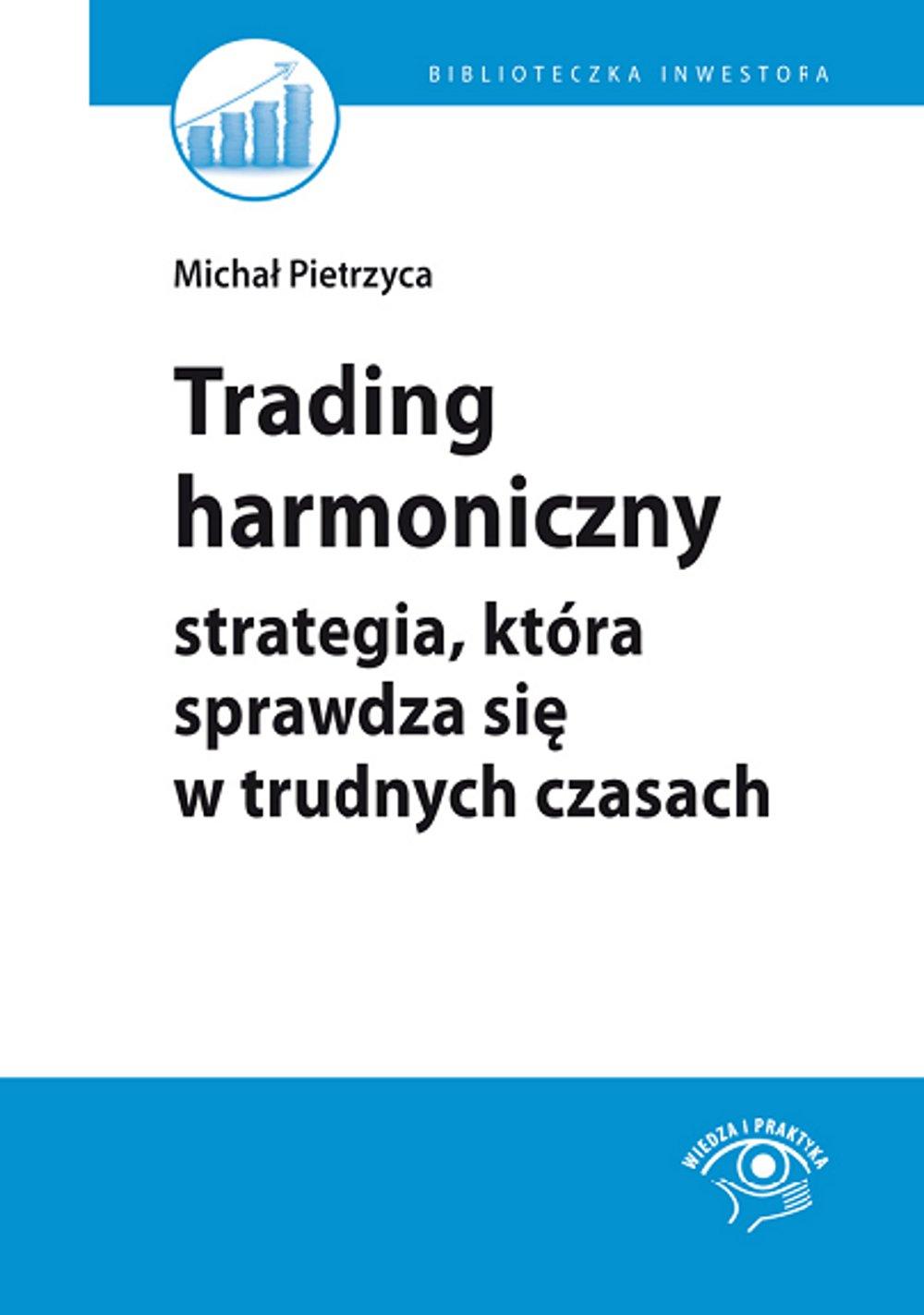 Trading harmoniczny – strategia, która sprawdza się w trudnych czasach - Ebook (Książka EPUB) do pobrania w formacie EPUB