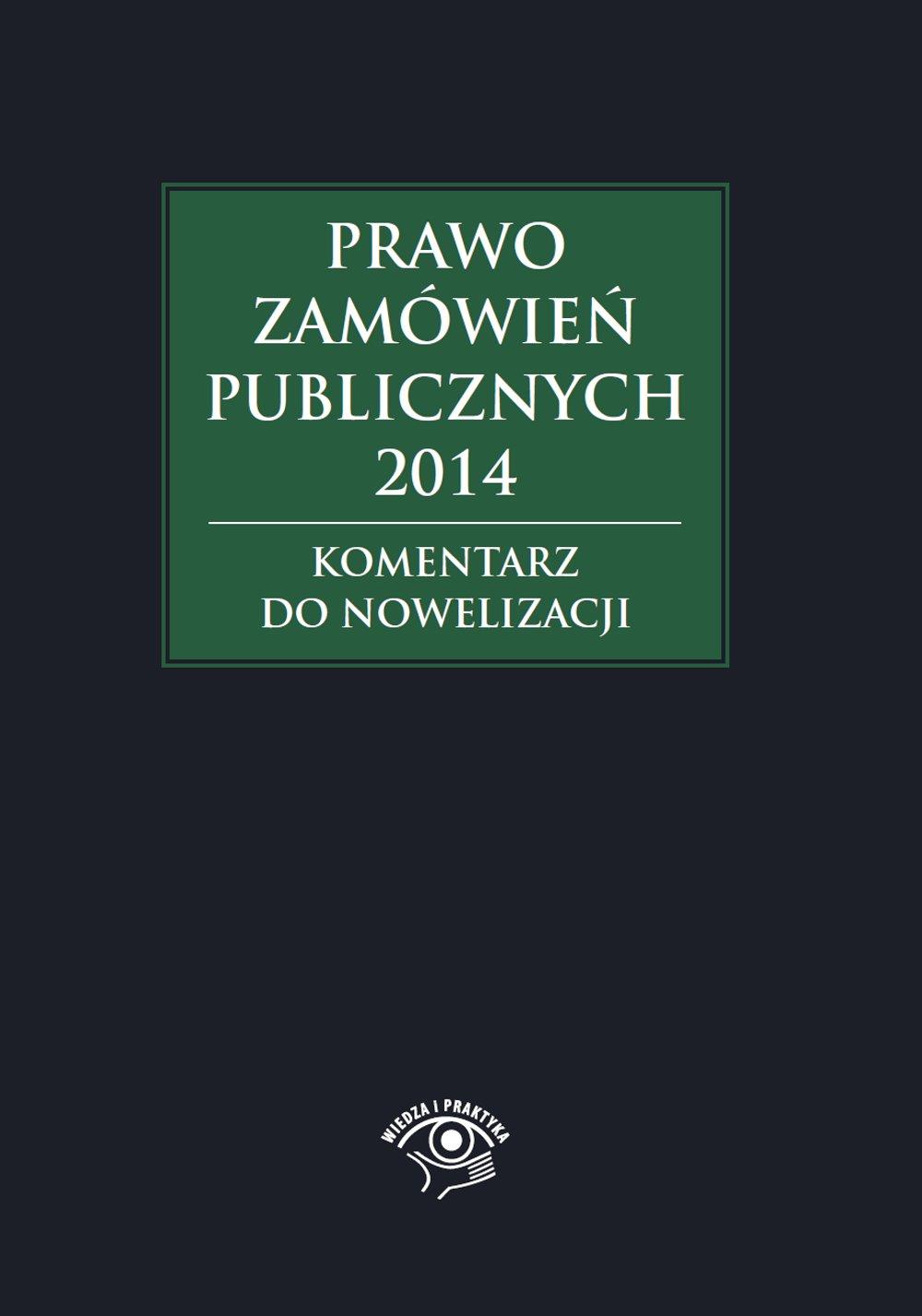 Prawo zamówień publicznych 2014. Komentarz do nowelizacji - Ebook (Książka PDF) do pobrania w formacie PDF