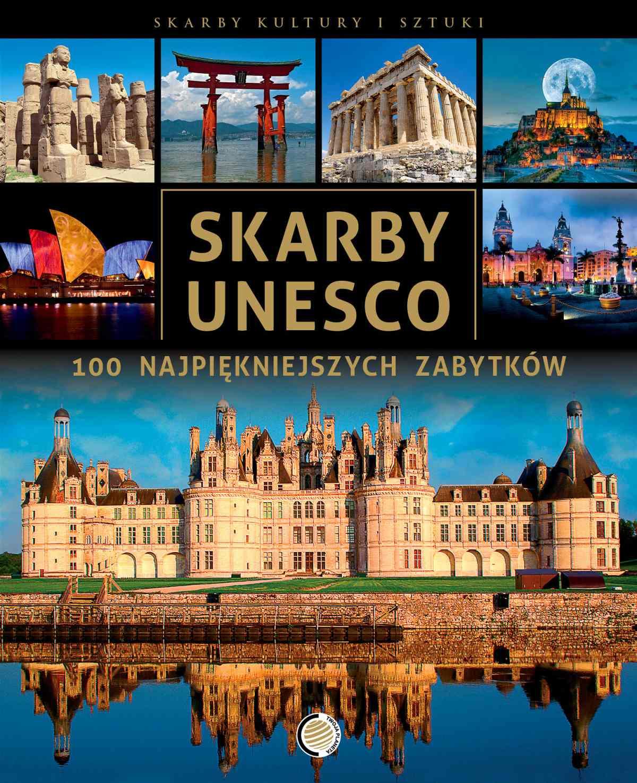 Skarby UNESCO. 100 najpiękniejszych zabytków - Ebook (Książka PDF) do pobrania w formacie PDF