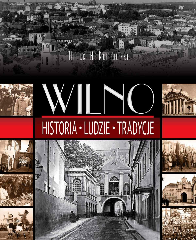 Wilno. Historia, ludzie, tradycje - Ebook (Książka PDF) do pobrania w formacie PDF