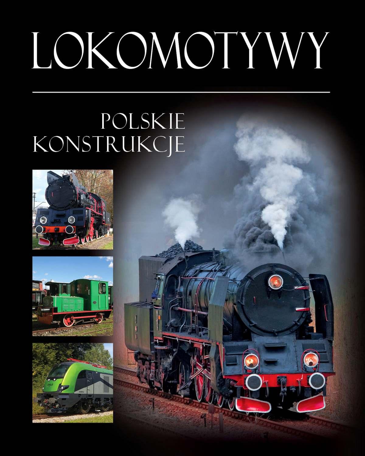 Lokomotywy. Polskie konstrukcje - Ebook (Książka PDF) do pobrania w formacie PDF
