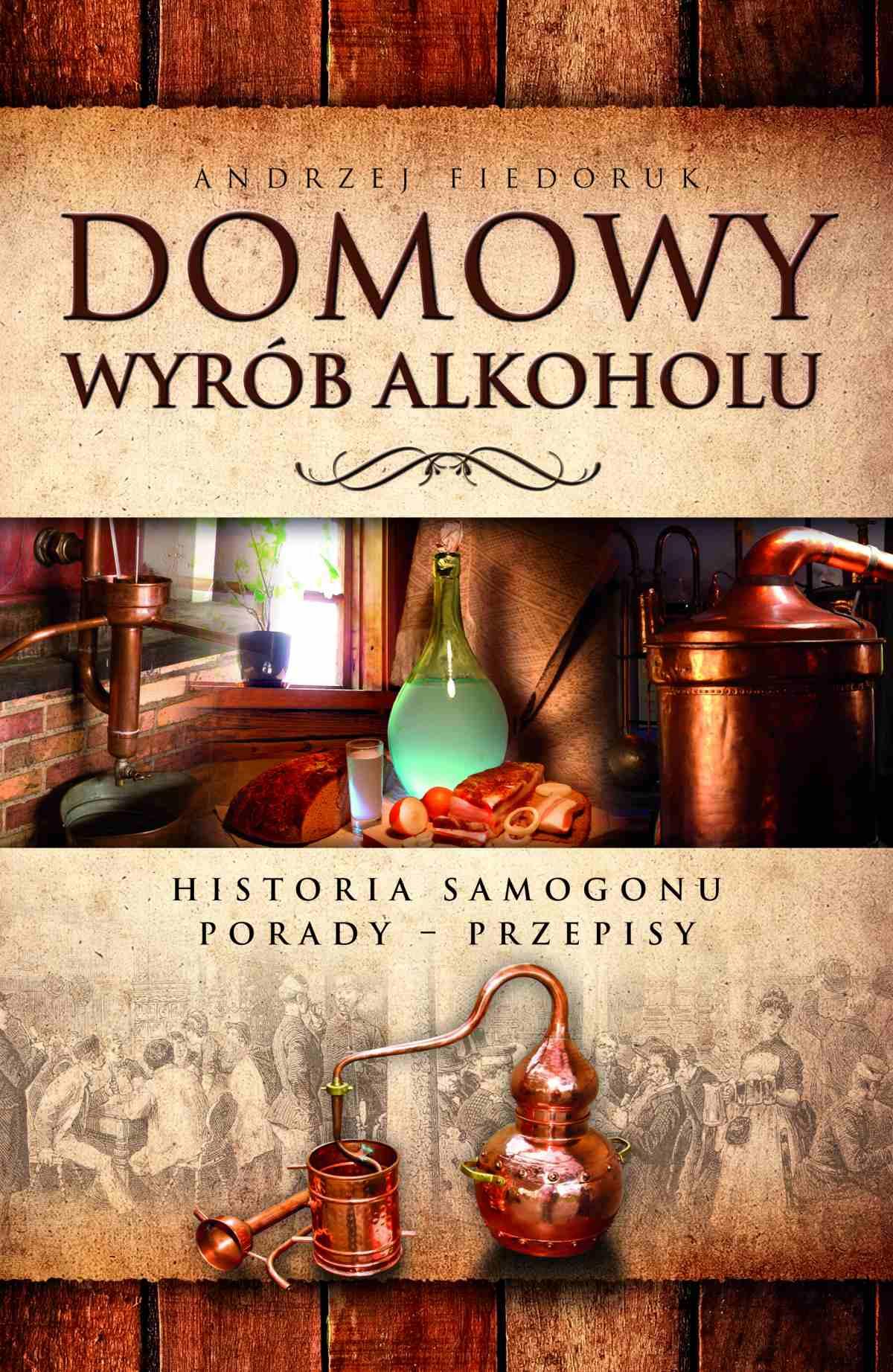 Domowy wyrób alkoholu. Historia samogonu - Ebook (Książka PDF) do pobrania w formacie PDF