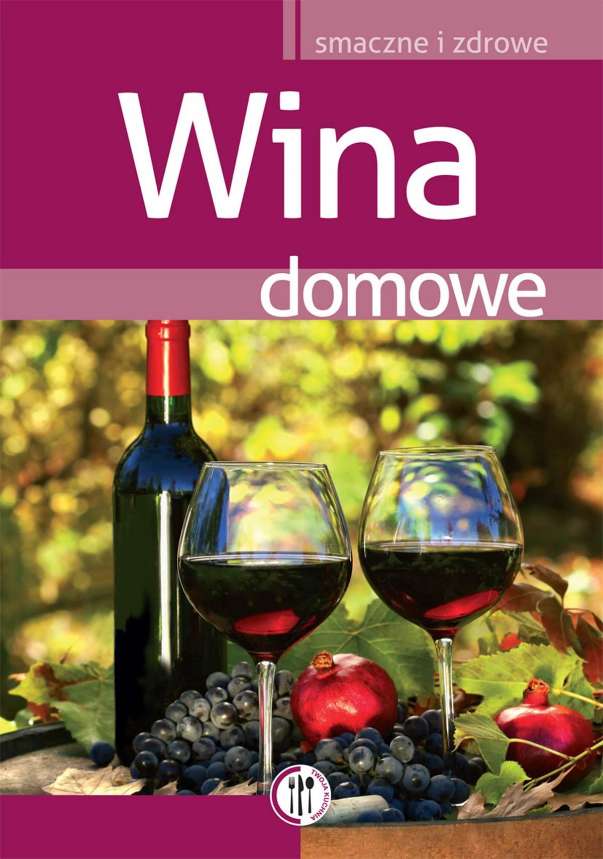 Wina domowe - Ebook (Książka PDF) do pobrania w formacie PDF