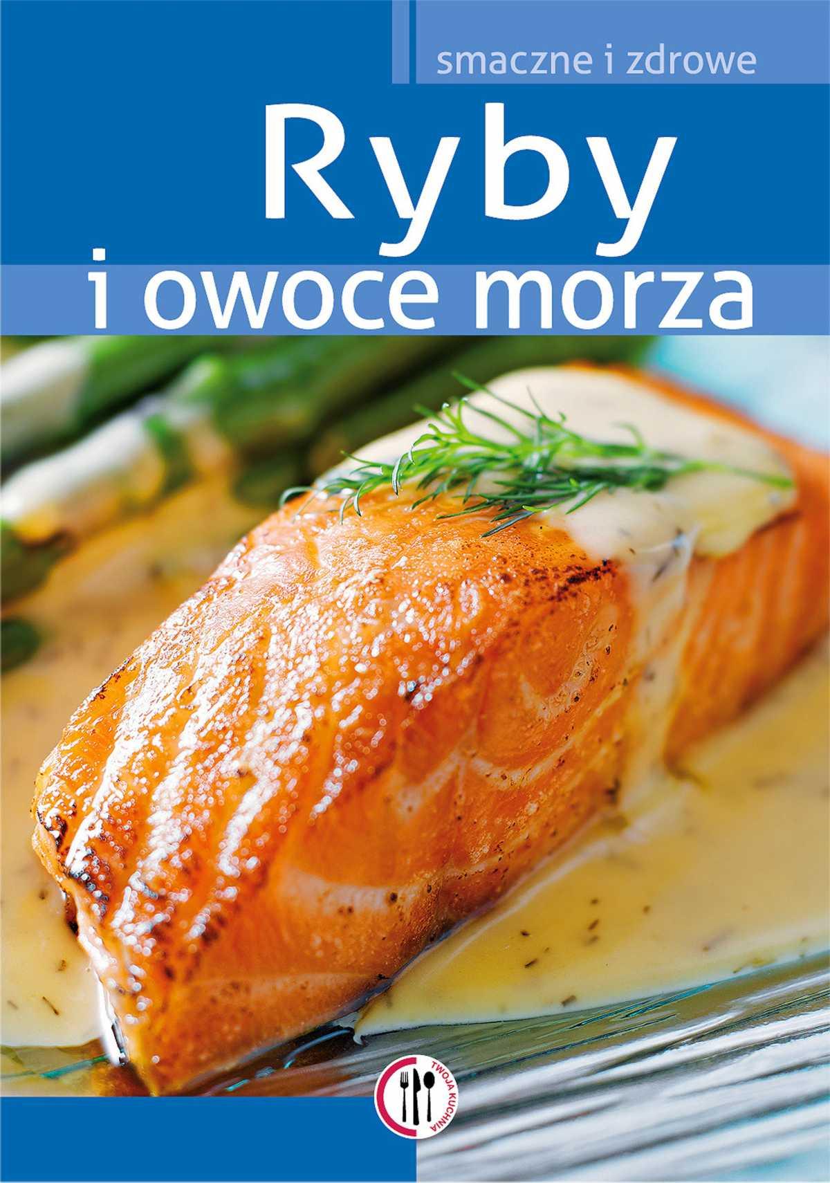 Ryby i owoce morza - Ebook (Książka PDF) do pobrania w formacie PDF