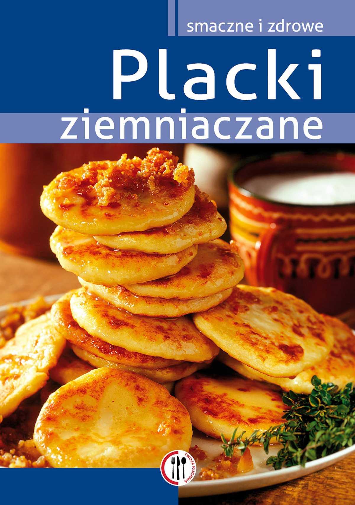 Placki ziemniaczane - Ebook (Książka PDF) do pobrania w formacie PDF
