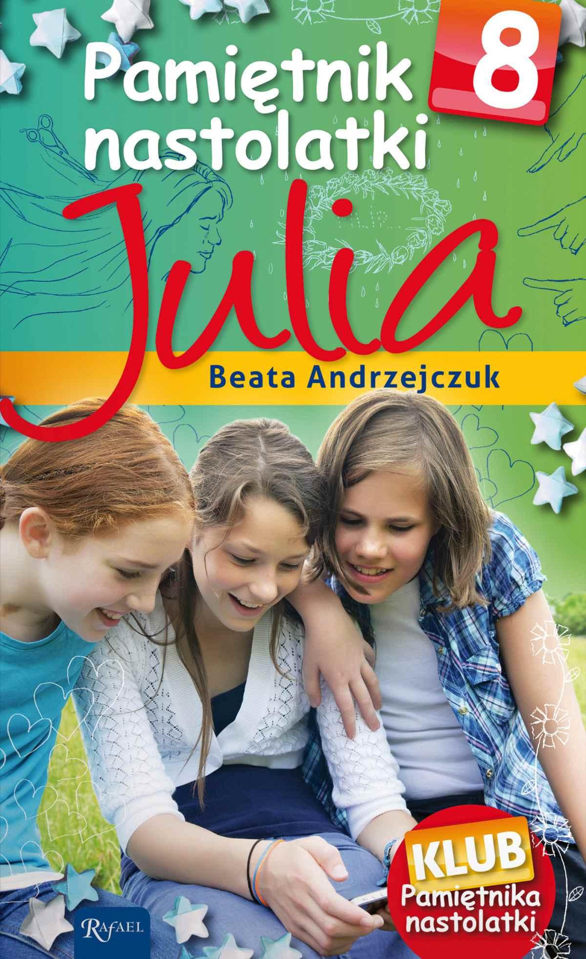 Pamiętnik nastolatki 8. Julia - Ebook (Książka PDF) do pobrania w formacie PDF