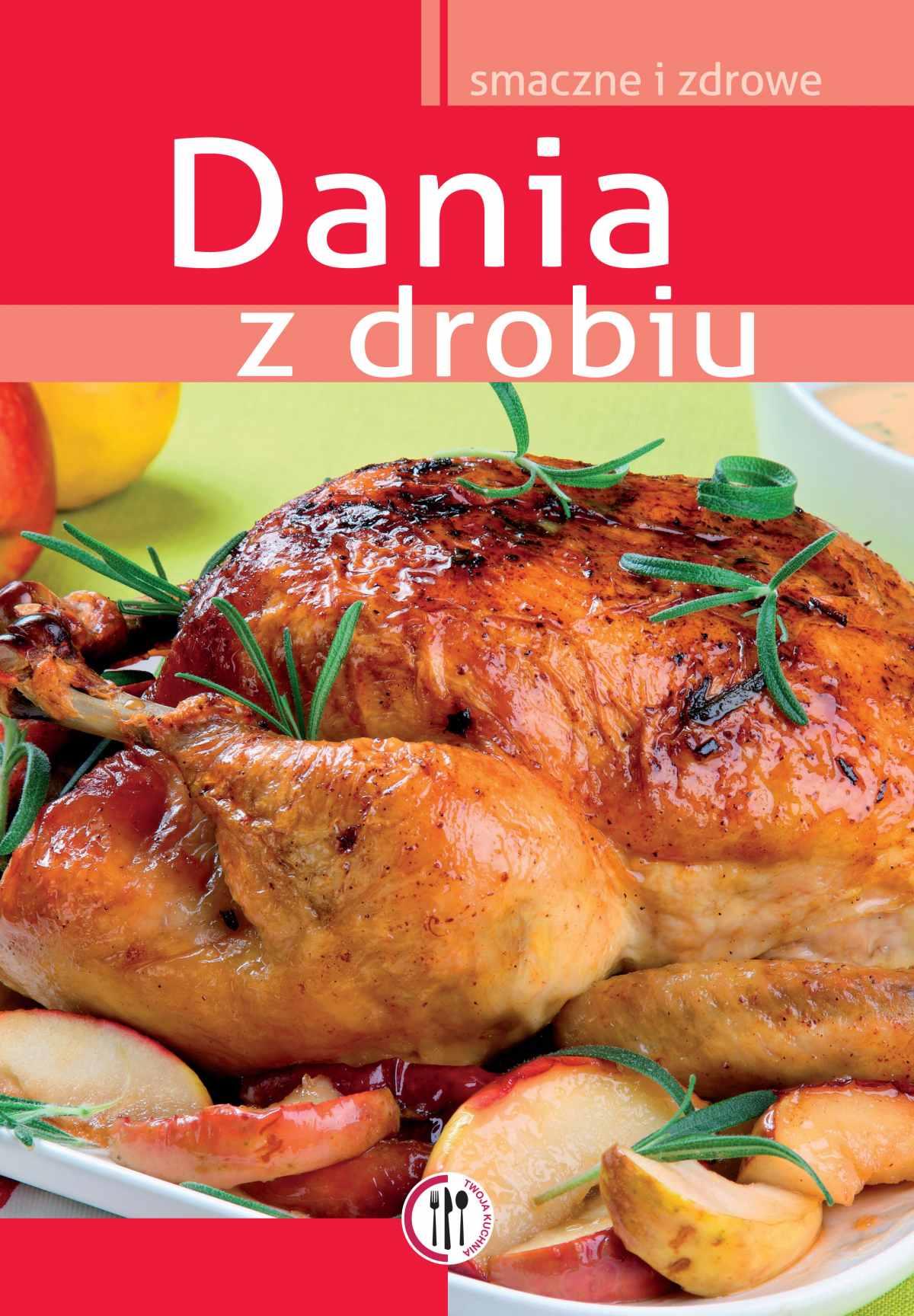 Dania z drobiu - Ebook (Książka PDF) do pobrania w formacie PDF