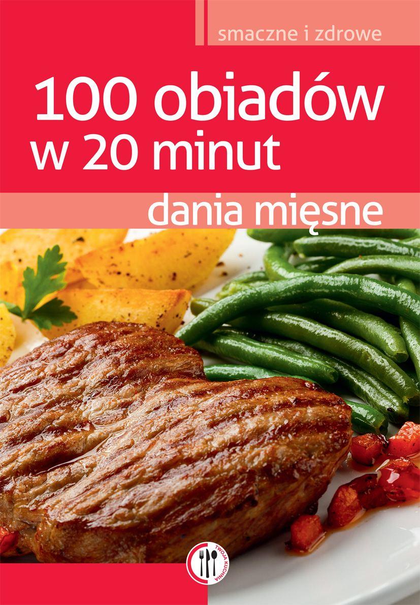 100 obiadów w 20 minut. Dania mięsne - Ebook (Książka PDF) do pobrania w formacie PDF