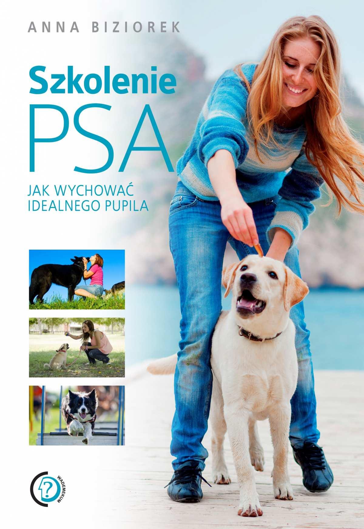 Szkolenie psa. Jak wychować idealnego pupila - Ebook (Książka PDF) do pobrania w formacie PDF