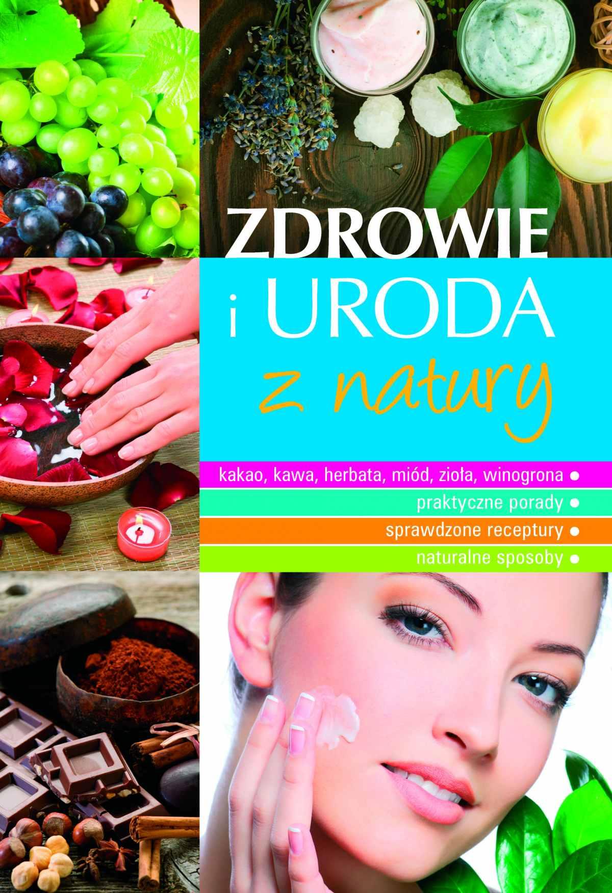 Zdrowie i uroda z natury - Ebook (Książka PDF) do pobrania w formacie PDF