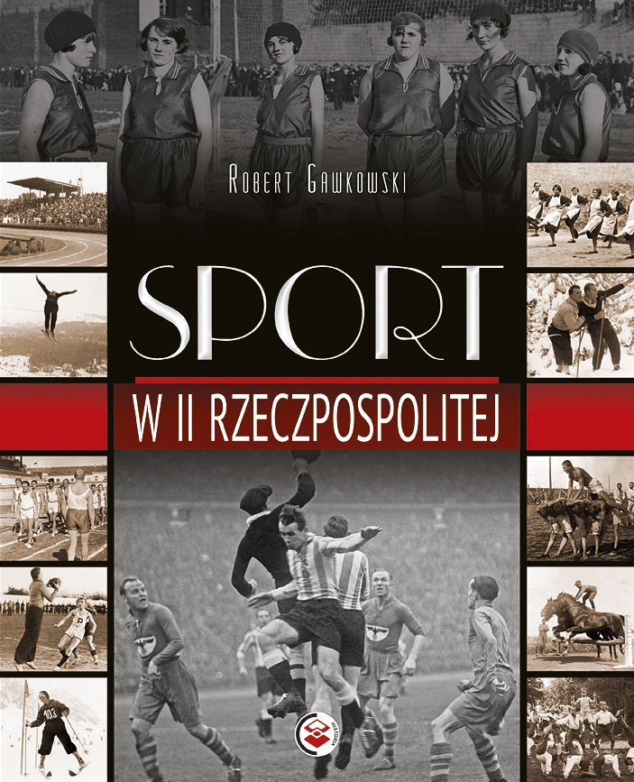 Sport w II Rzeczpospolitej - Ebook (Książka PDF) do pobrania w formacie PDF