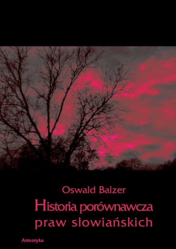 Historia porównawcza praw słowiańskich - Ebook (Książka PDF) do pobrania w formacie PDF