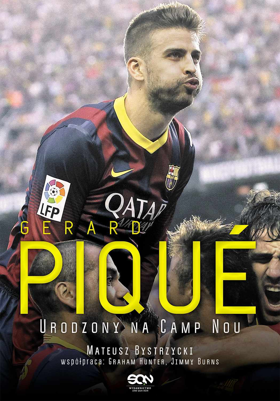 Gerard Pique. Urodzony na Camp Nou - Ebook (Książka EPUB) do pobrania w formacie EPUB