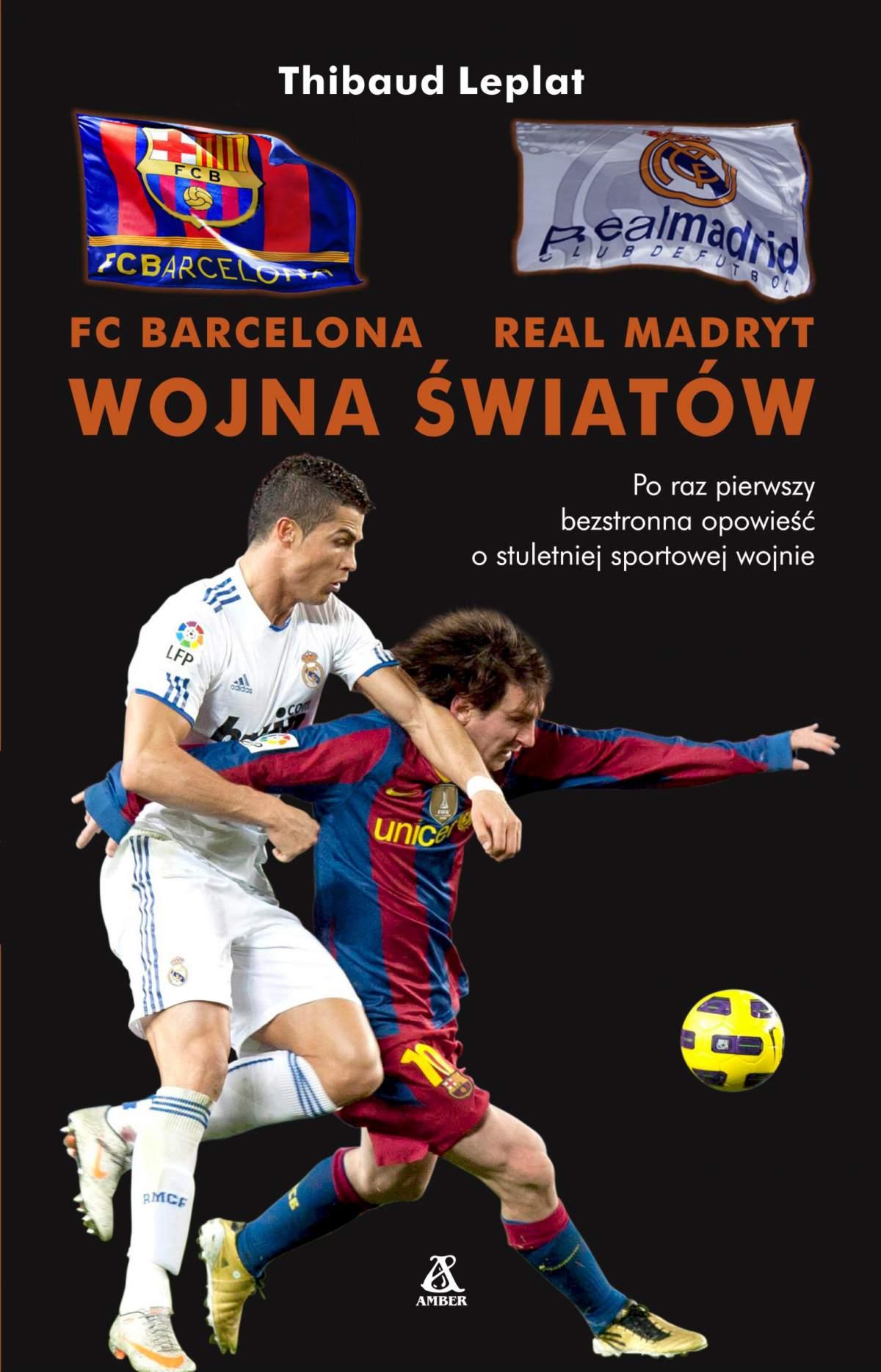 FC Barcelona - Real Madryt. Wojna światów - Ebook (Książka na Kindle) do pobrania w formacie MOBI
