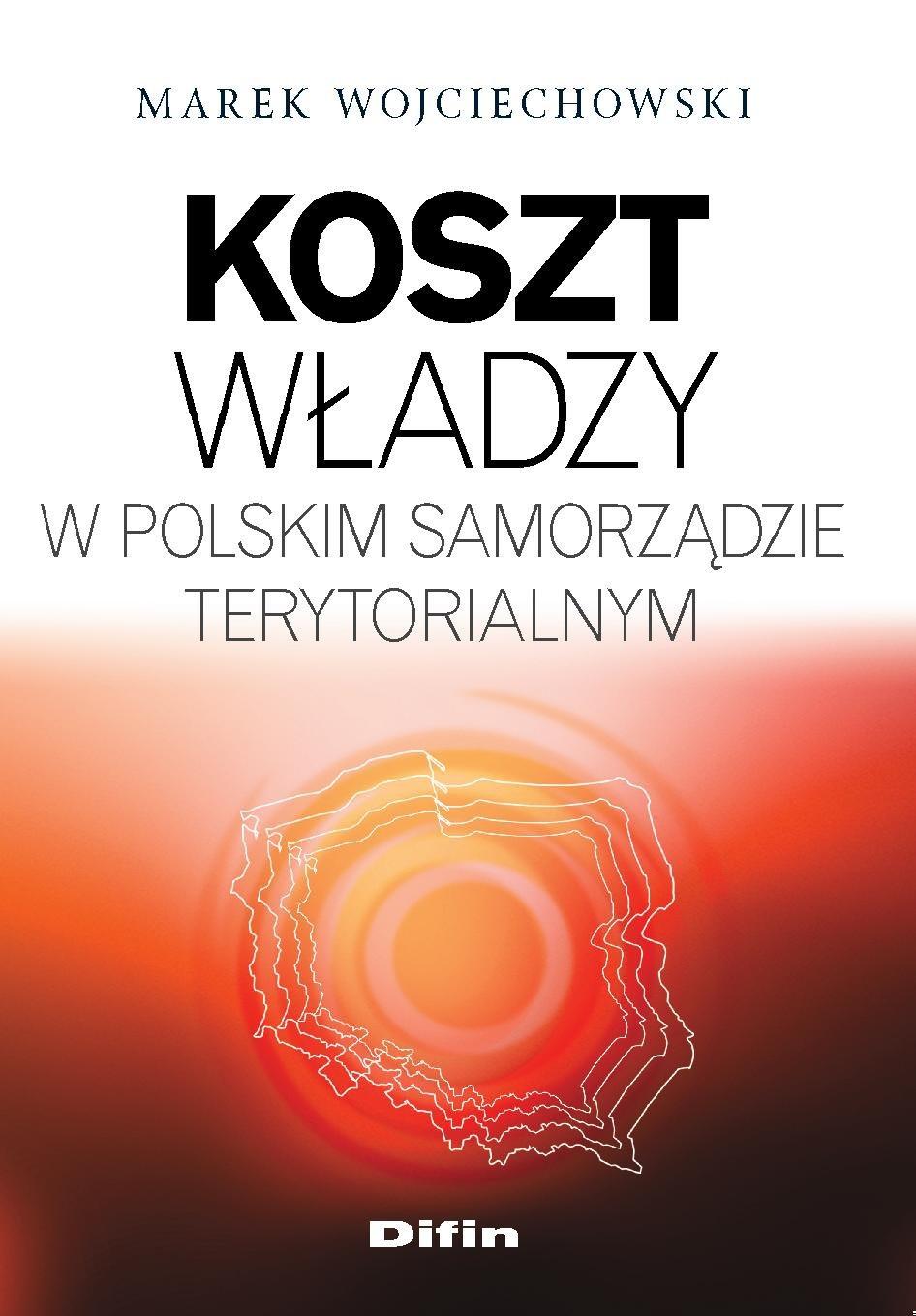 Koszt władzy w polskim samorządzie terytorialnym - Ebook (Książka PDF) do pobrania w formacie PDF