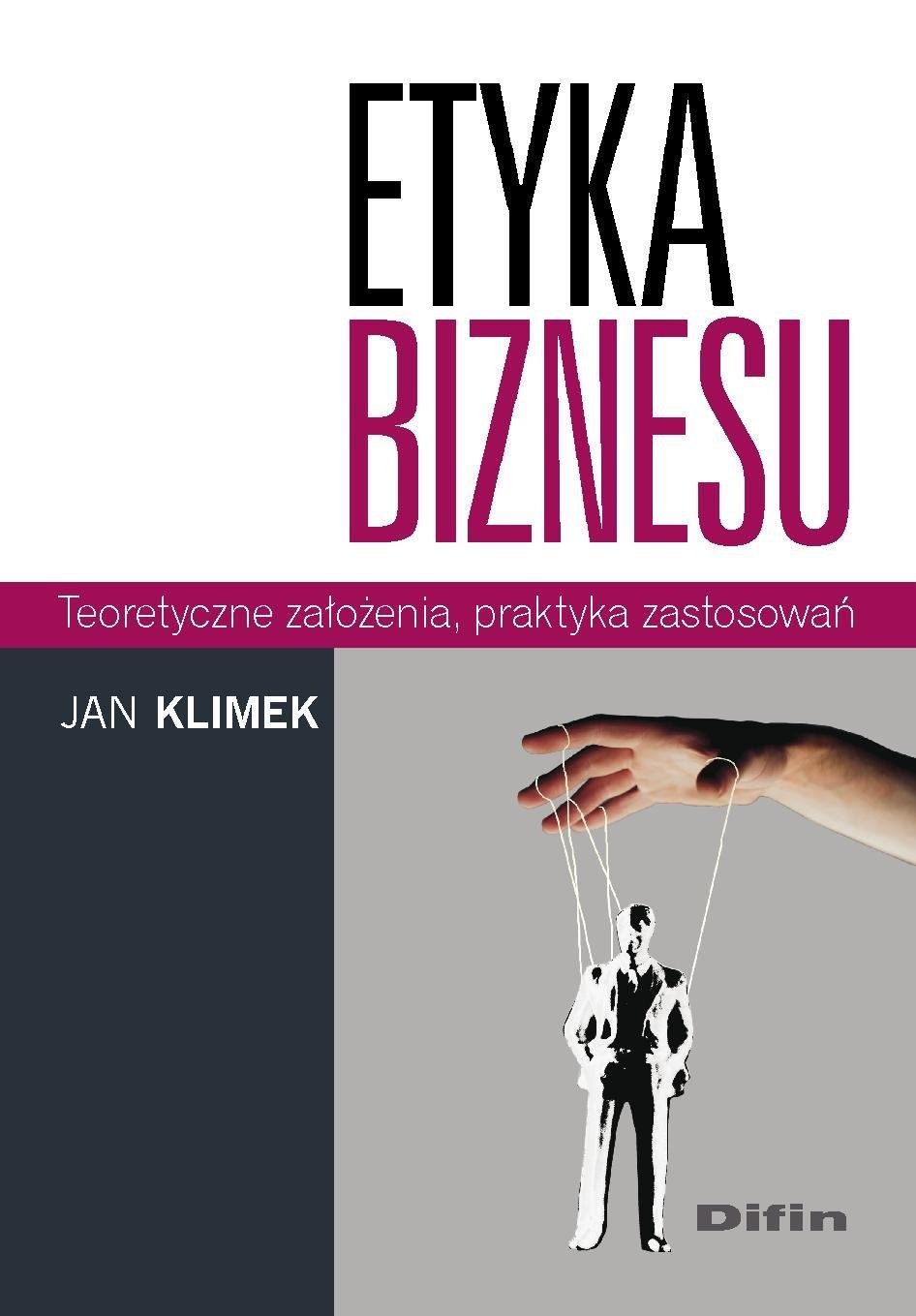 Etyka biznesu. Teoretyczne założenia, praktyka zastosowań - Ebook (Książka PDF) do pobrania w formacie PDF