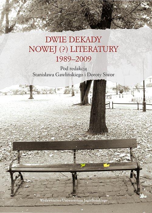 Dwie dekady nowej (?) literatury. 1989–2009 - Ebook (Książka PDF) do pobrania w formacie PDF