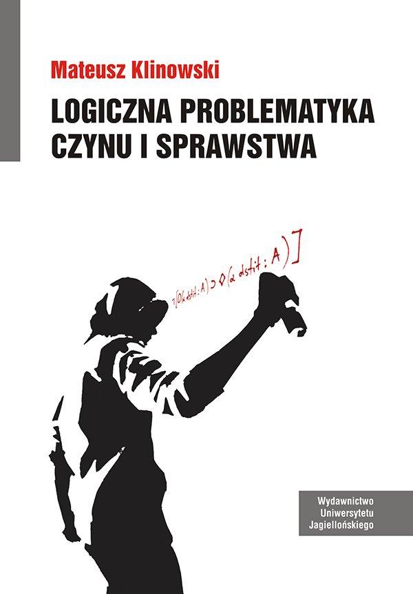 Logiczna problematyka czynu i sprawstwa - Ebook (Książka PDF) do pobrania w formacie PDF