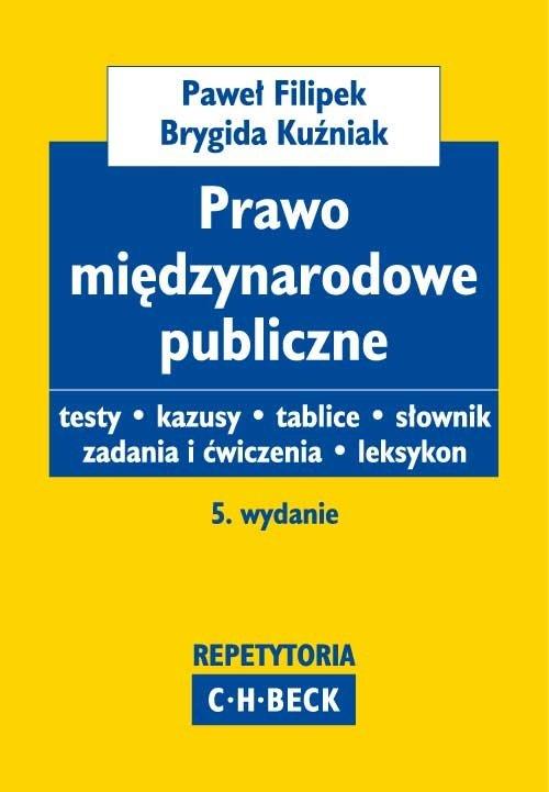 Prawo międzynarodowe publiczne. Testy. Kazusy. Słownik. Zadania i ćwiczenia. Leksykon - Ebook (Książka PDF) do pobrania w formacie PDF