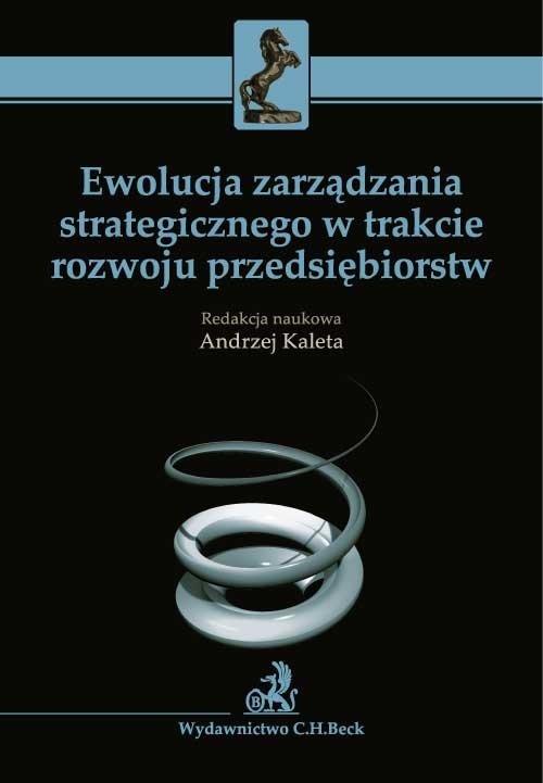 Ewolucja zarządzania strategicznego w trakcie rozwoju przedsiębiorstw - Ebook (Książka PDF) do pobrania w formacie PDF