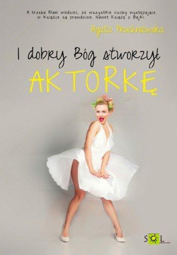 I dobry Bóg stworzył aktorkę - Ebook (Książka na Kindle) do pobrania w formacie MOBI