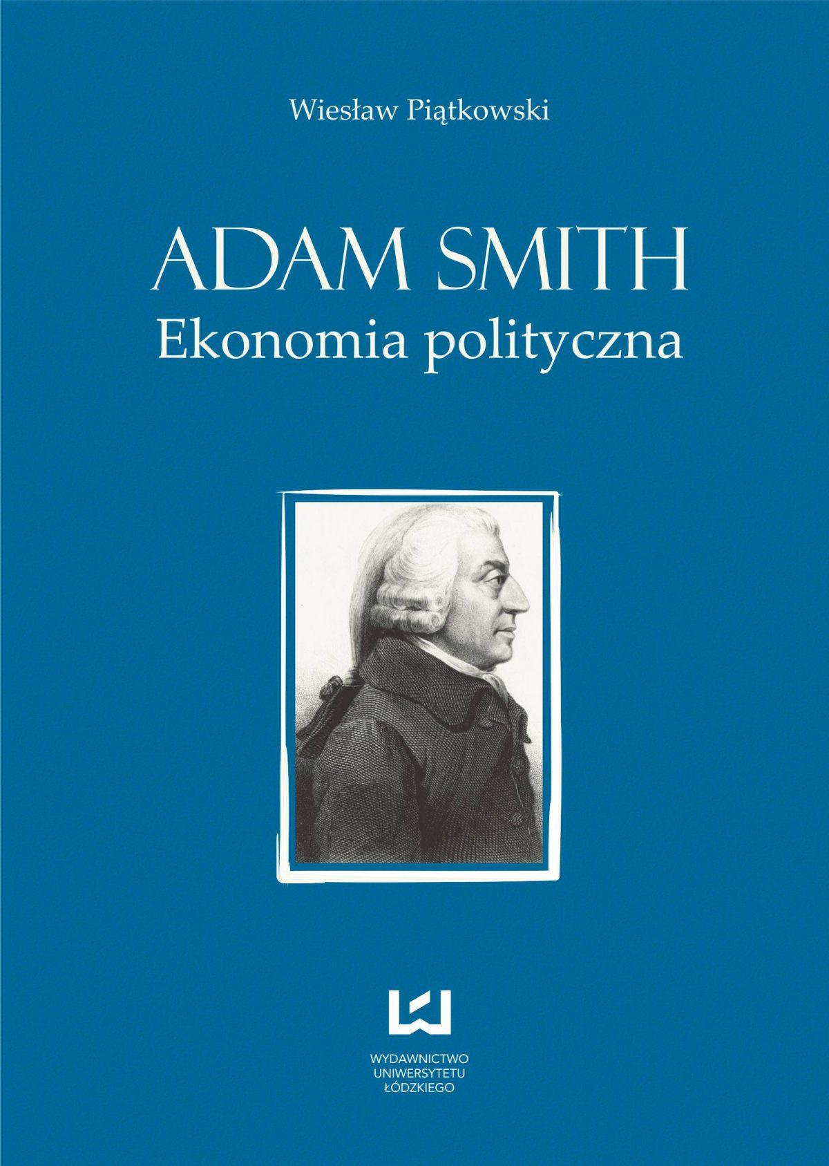 Adam Smith. Ekonomia polityczna - Ebook (Książka PDF) do pobrania w formacie PDF