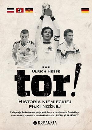 Tor! Historia niemieckiej piłki nożnej - Ebook (Książka EPUB) do pobrania w formacie EPUB