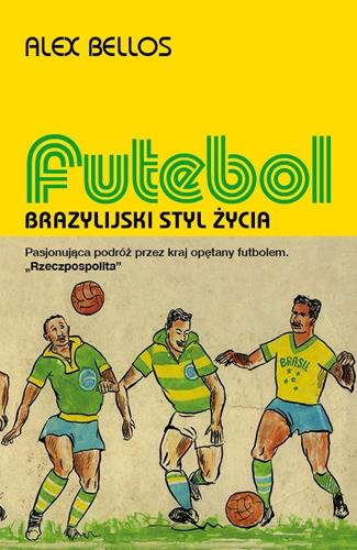 Futebol. Brazylijski styl życia - Ebook (Książka na Kindle) do pobrania w formacie MOBI