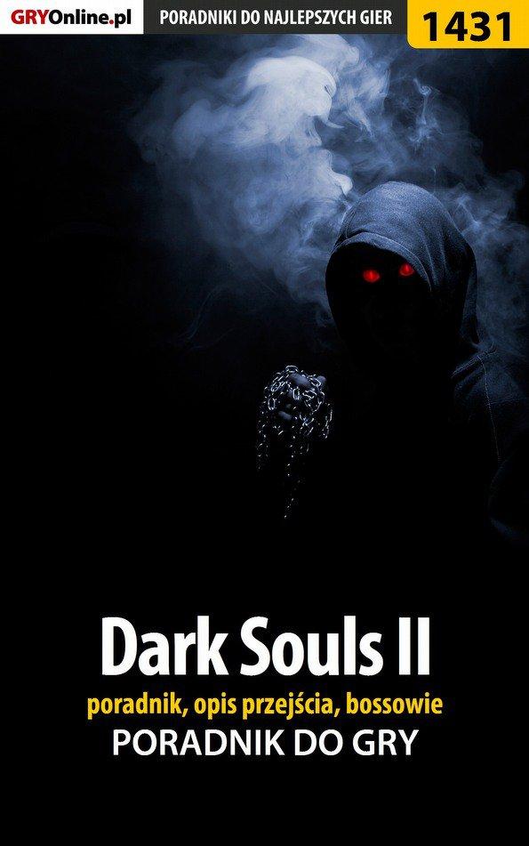 Dark Souls II - poradnik, opis przejścia, bossowie - Ebook (Książka EPUB) do pobrania w formacie EPUB