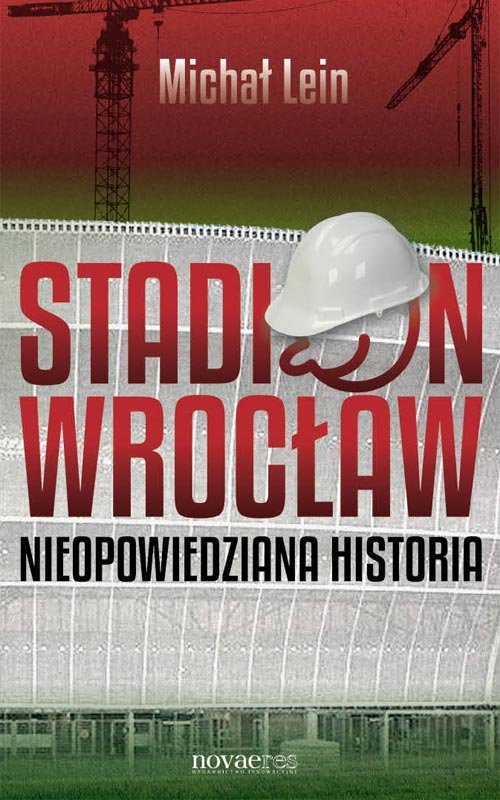 Stadion Wrocław. Nieopowiedziana historia - Ebook (Książka EPUB) do pobrania w formacie EPUB