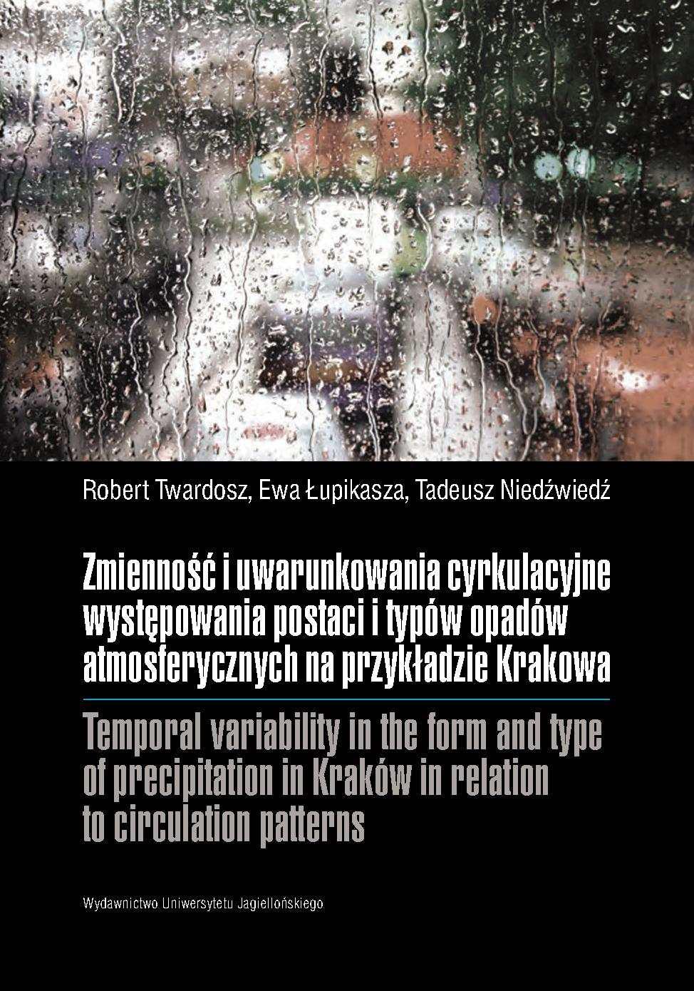 Zmienność i uwarunkowania cyrkulacyjne występowania postaci i typów opadów atmosferycznych na przykładzie Krakowa - Ebook (Książka PDF) do pobrania w formacie PDF