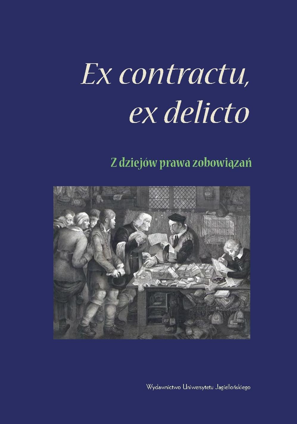 Ex contractu, ex delicto – z dziejów prawa zobowiązań - Ebook (Książka PDF) do pobrania w formacie PDF