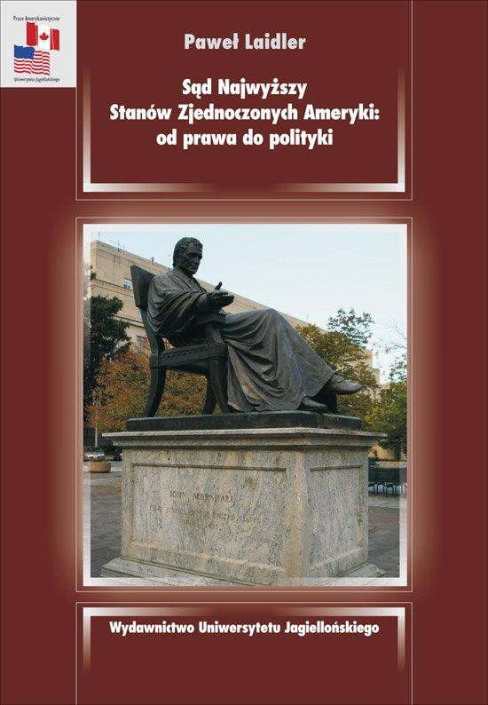 Sąd Najwyższy Stanów Zjednoczonych Ameryki od prawa do polityki - Ebook (Książka PDF) do pobrania w formacie PDF