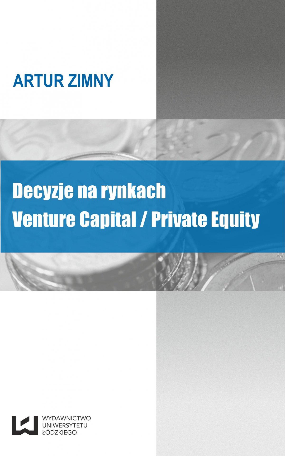 Decyzje na rynkach Venture Capital/Private Equity - Ebook (Książka PDF) do pobrania w formacie PDF