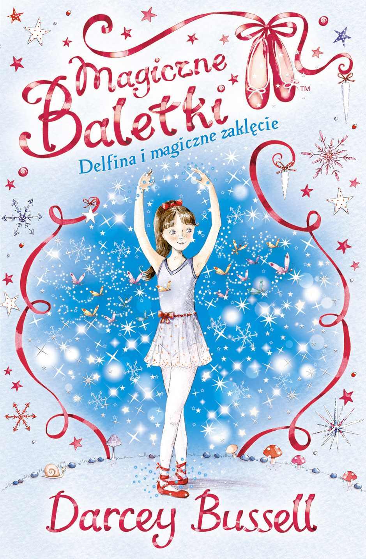 Magiczne baletki. Delfina i magiczne zaklęcie - Ebook (Książka EPUB) do pobrania w formacie EPUB