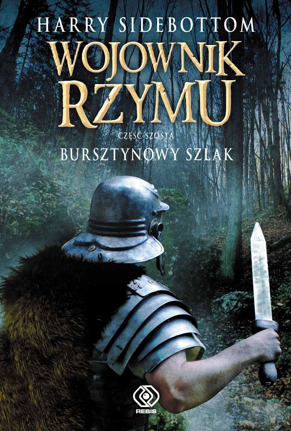 Wojownik Rzymu. Bursztynowy szlak - Ebook (Książka na Kindle) do pobrania w formacie MOBI