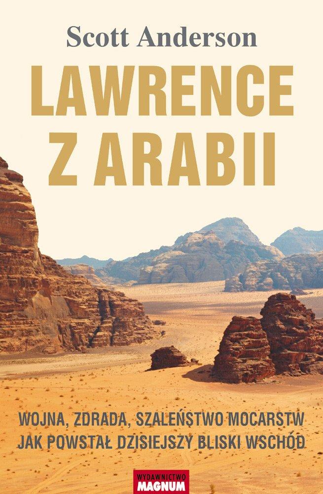 Lawrence z Arabii. Wojna, zdrada, szaleństwo mocarstw. Jak powstał dzisiejszy Bliski Wschód - Ebook (Książka EPUB) do pobrania w formacie EPUB