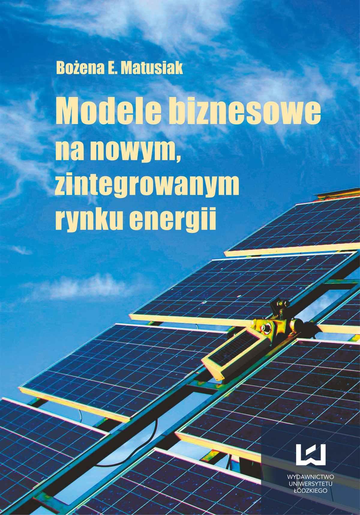 Modele biznesowe na nowym zintegrowanym rynku energii - Ebook (Książka PDF) do pobrania w formacie PDF