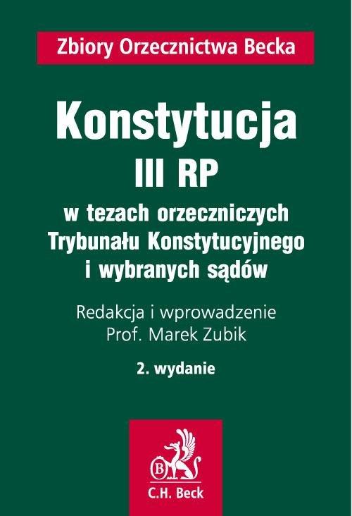 Konstytucja III RP w tezach orzeczniczych Trybunału Konstytucyjnego i wybranych sądów - Ebook (Książka PDF) do pobrania w formacie PDF