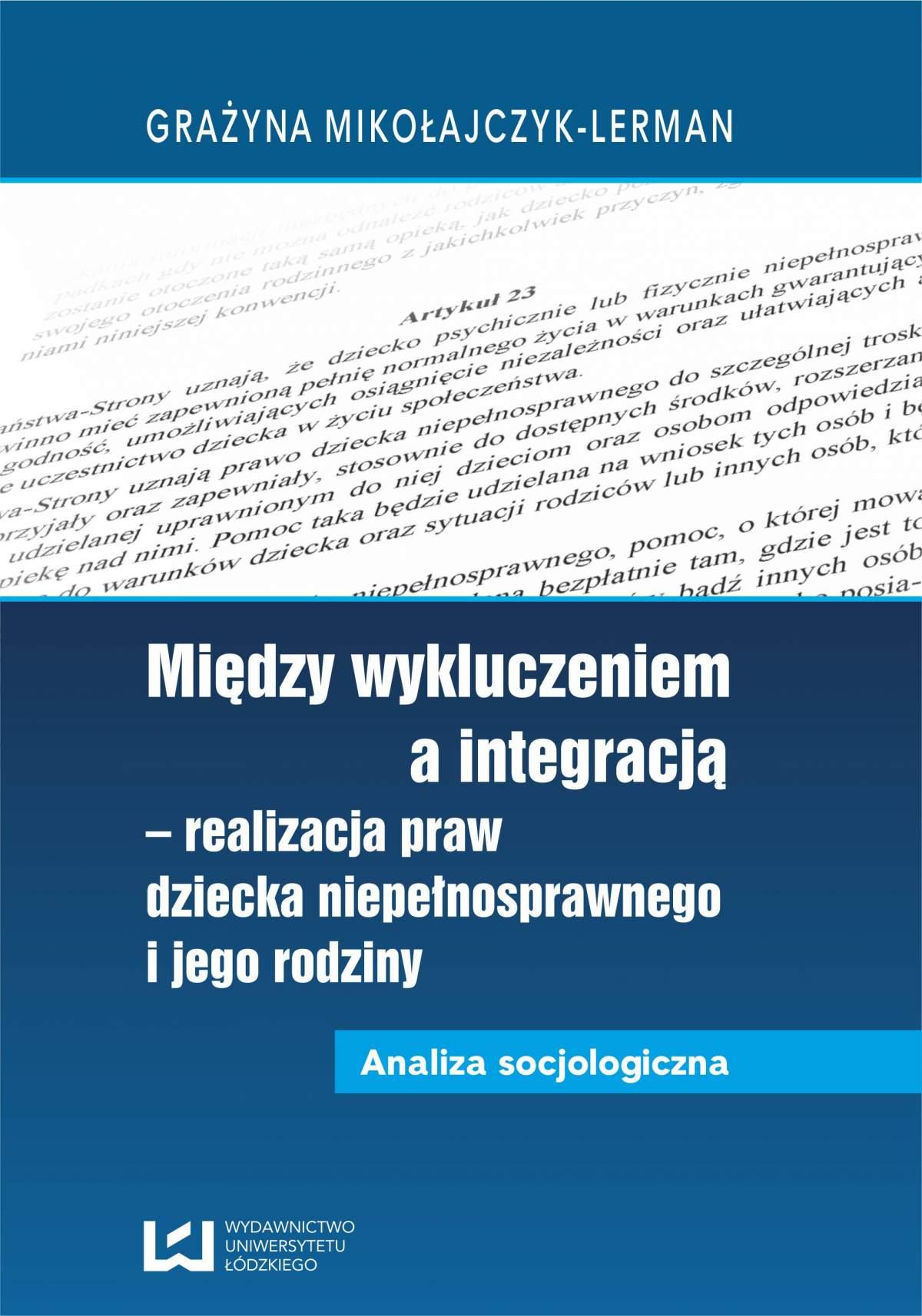 Między wykluczeniem a integracją - realizacja praw dziecka niepełnosprawnego i jego rodziny. Analiza socjologiczna - Ebook (Książka PDF) do pobrania w formacie PDF
