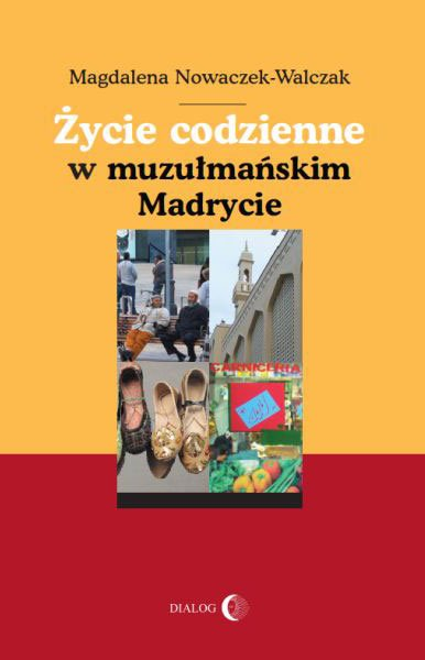 Życie codzienne w muzułmańskim Madrycie - Ebook (Książka na Kindle) do pobrania w formacie MOBI