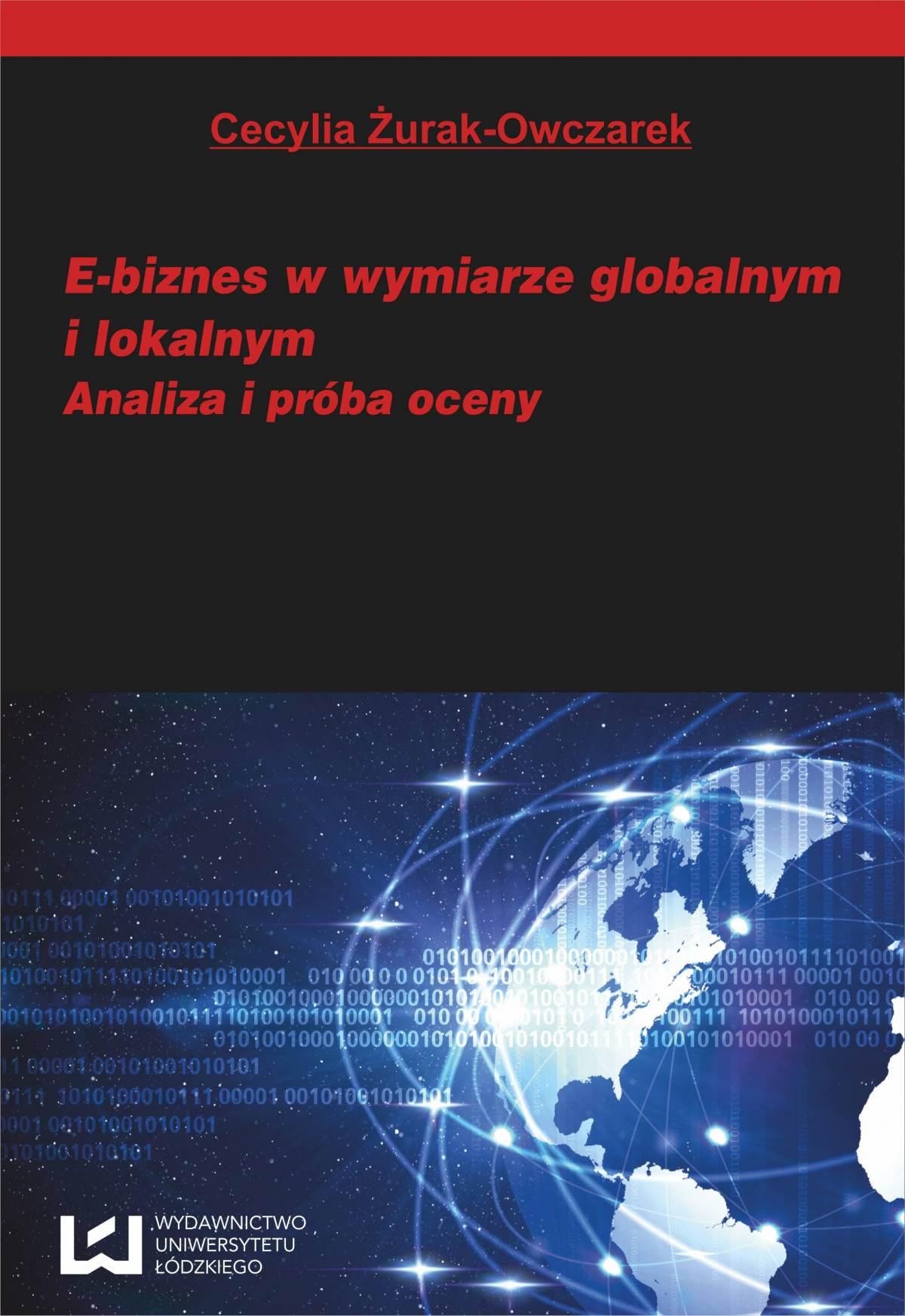 E-biznes w wymiarze globalnym i lokalnym. Analiza i próba oceny - Ebook (Książka PDF) do pobrania w formacie PDF