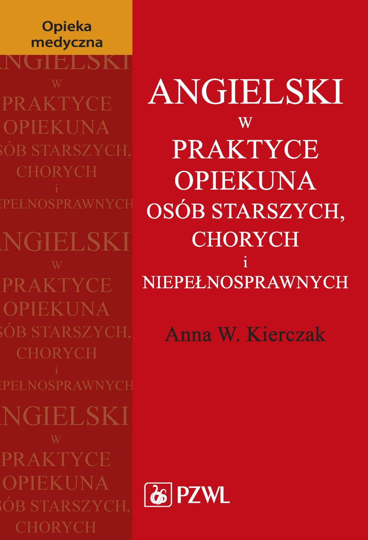 Angielski w praktyce opiekuna osób starszych, chorych i niepełnosprawnych - Ebook (Książka na Kindle) do pobrania w formacie MOBI
