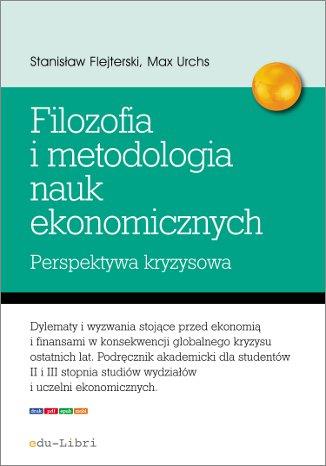 Elementy filozofii i metodologii nauk ekonomicznych. Perspektywa kryzysowa - Ebook (Książka PDF) do pobrania w formacie PDF
