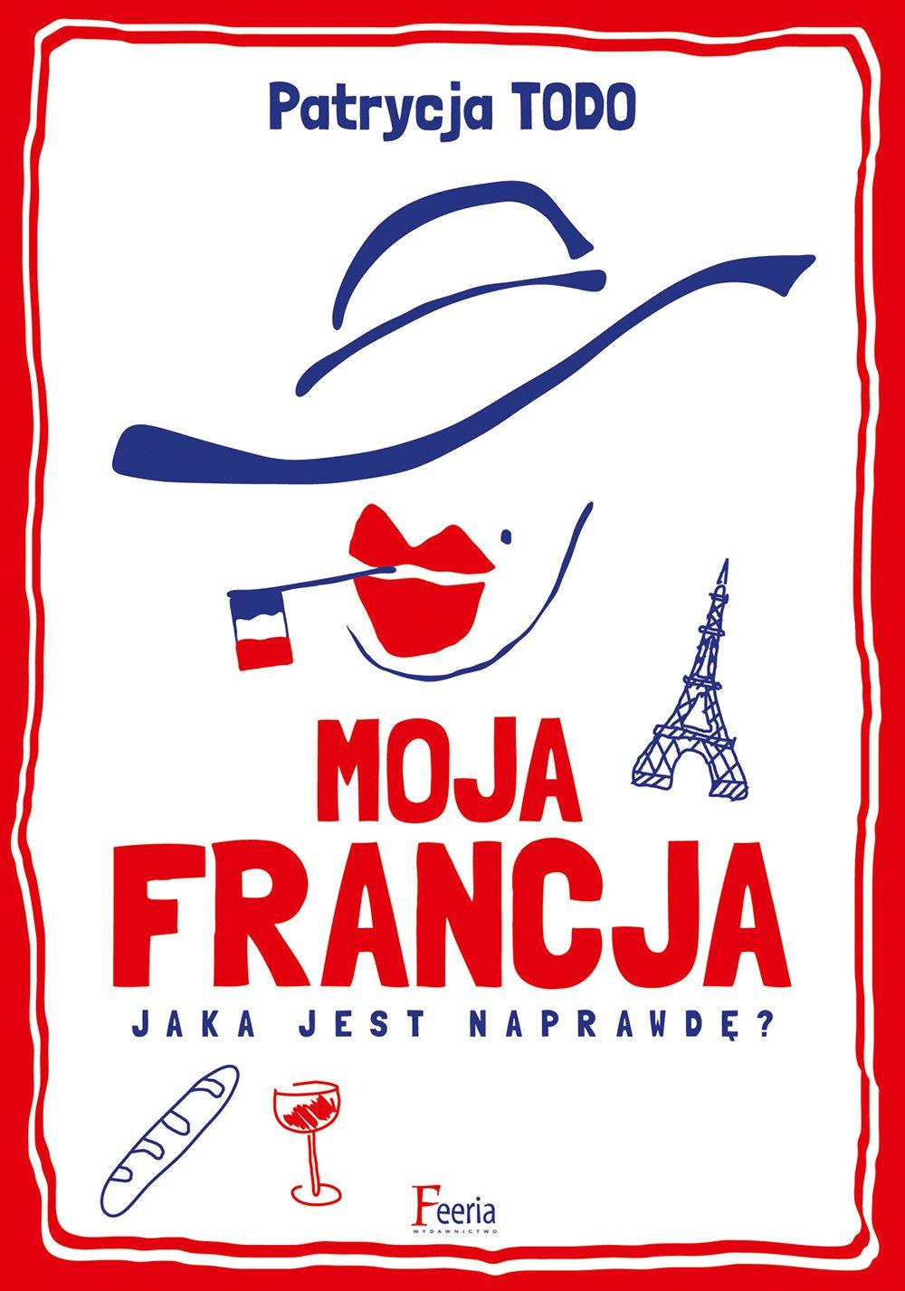 Moja Francja - Ebook (Książka EPUB) do pobrania w formacie EPUB