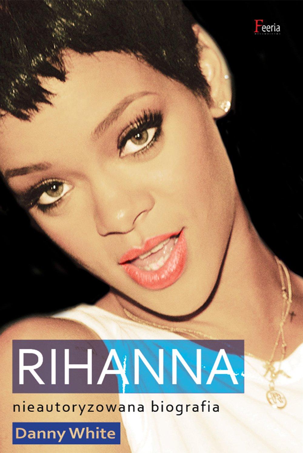 Rihanna. Nieautoryzowana biografia - Ebook (Książka EPUB) do pobrania w formacie EPUB