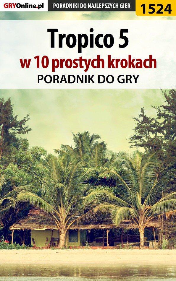 Tropico 5 w 10 prostych krokach - Ebook (Książka PDF) do pobrania w formacie PDF