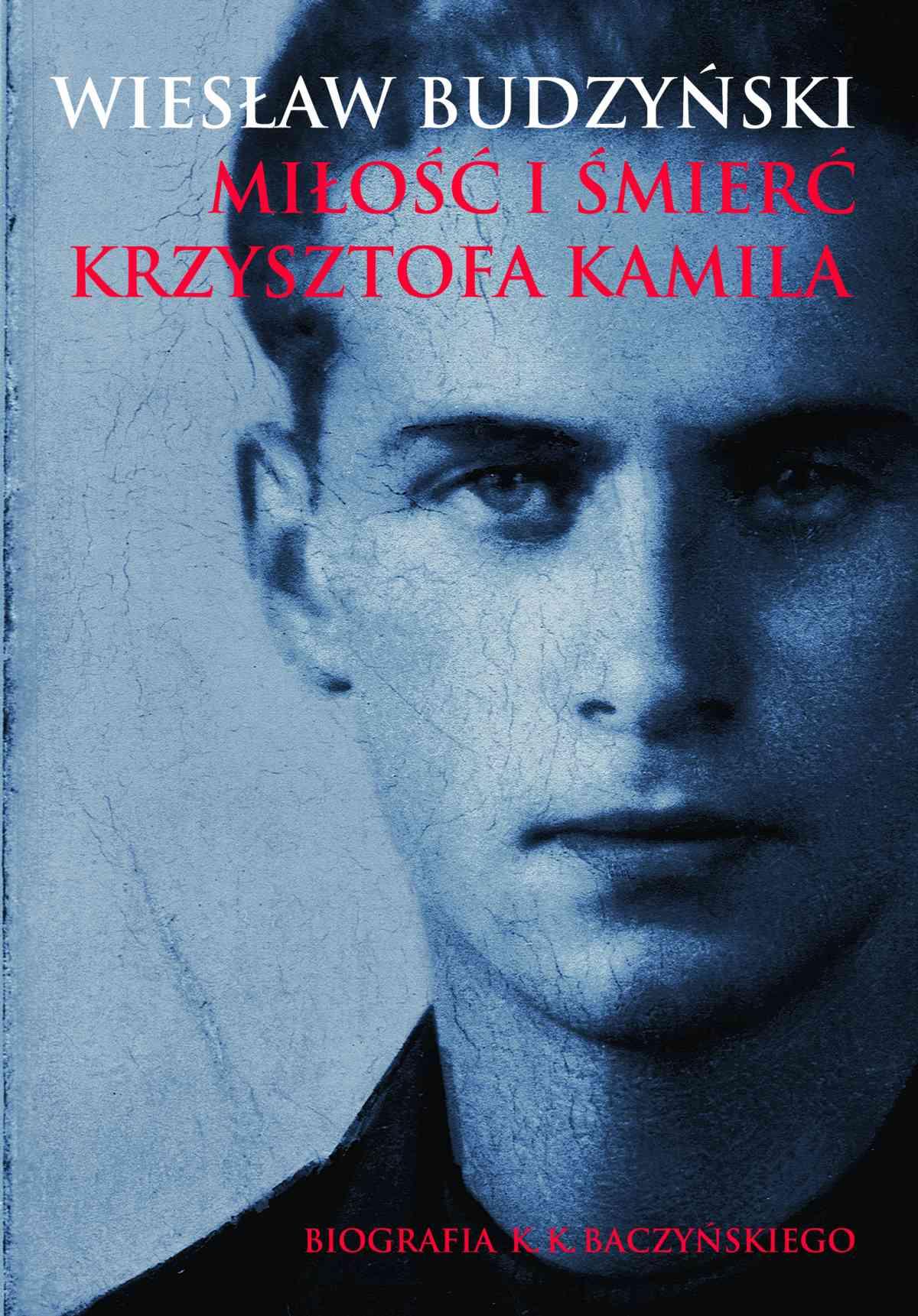 Miłość i śmierć Krzysztofa Kamila - Ebook (Książka EPUB) do pobrania w formacie EPUB
