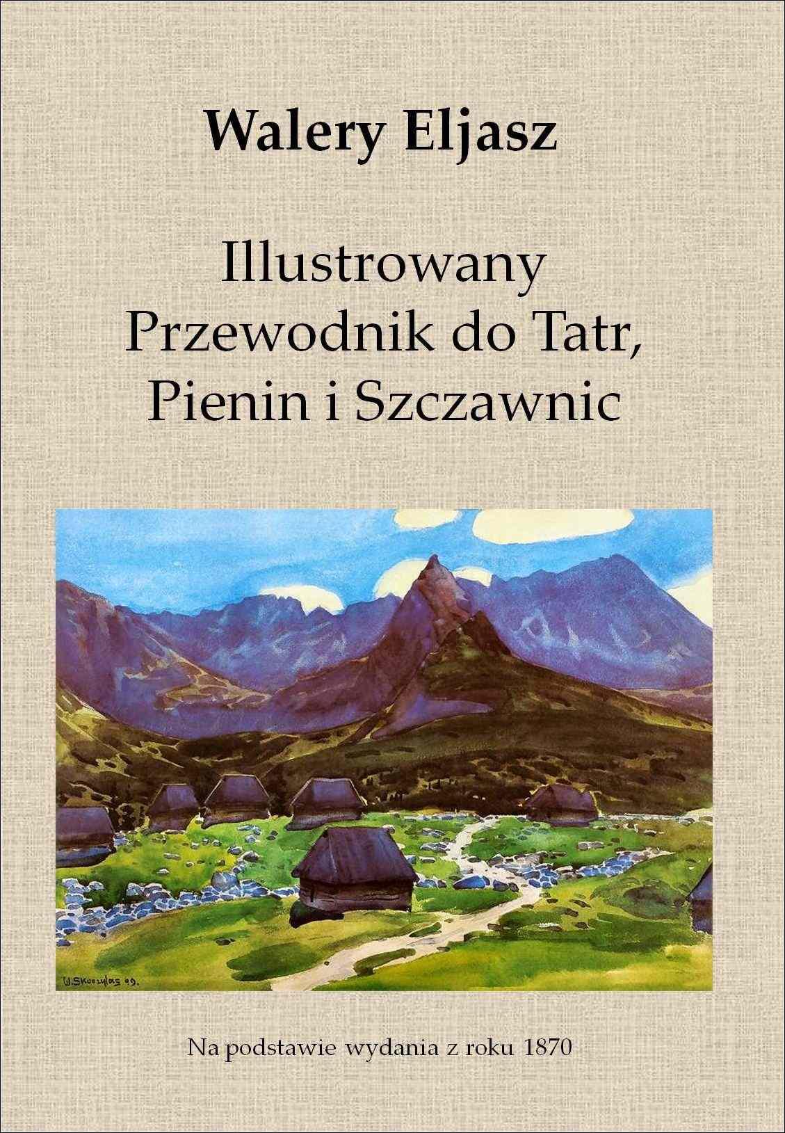Illustrowany Przewodnik do Tatr, Pienin i Szczawnic - Ebook (Książka na Kindle) do pobrania w formacie MOBI